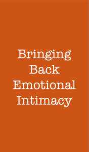 Bringing back emotional intimacy